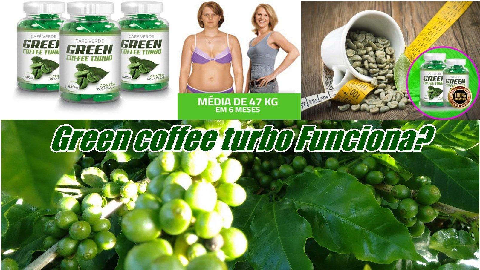 Green Coffe Turbo Funciona?